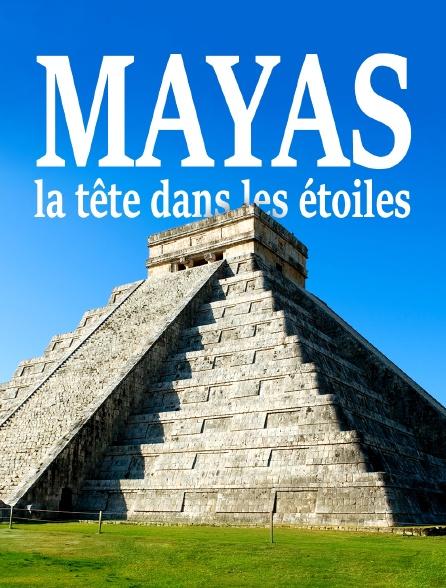 Mayas, la tête dans les étoiles