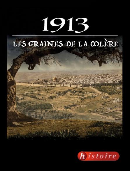 Histoire - 1913, les graines de la colère