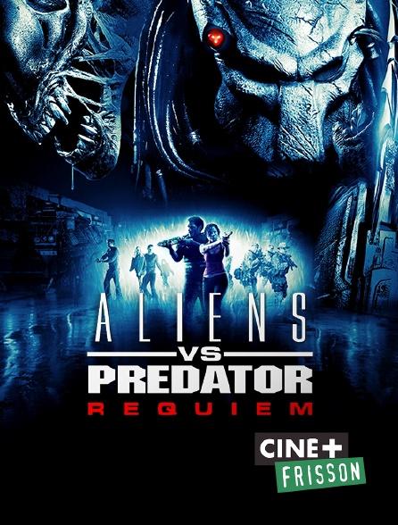 Ciné+ Frisson - Aliens vs Predator, requiem