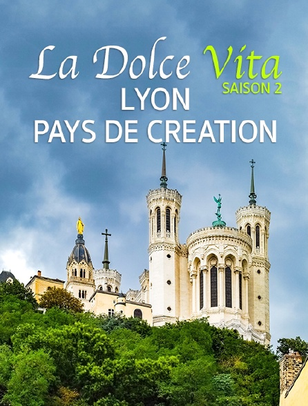 Destination Special : Dolce Vita Saison 2. Lyon, Pays De Creation