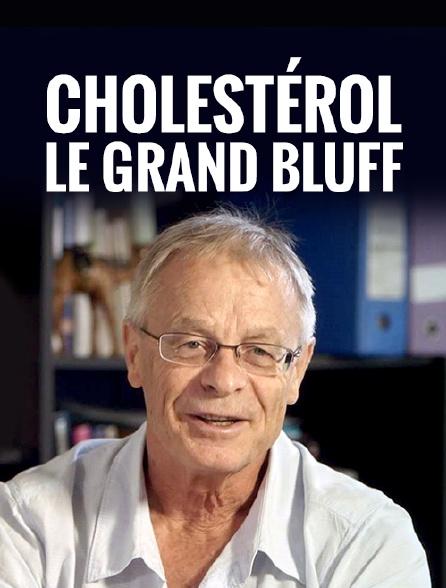 Cholestérol, le grand bluff