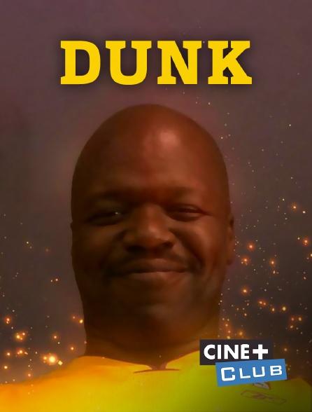 Ciné+ Club - Dunk