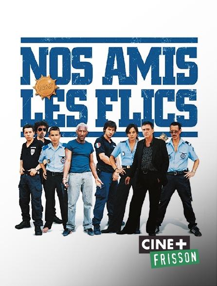 Ciné+ Frisson - Nos amis les flics