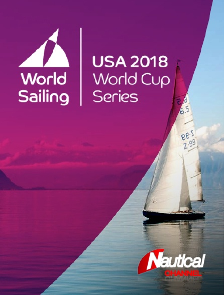 Nautical Channel - Sailing's World Cup Series 2018