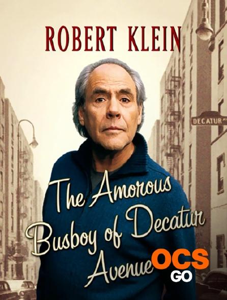 OCS Go - Robert Klein : The Amorous Busboy of Decatur Avenue