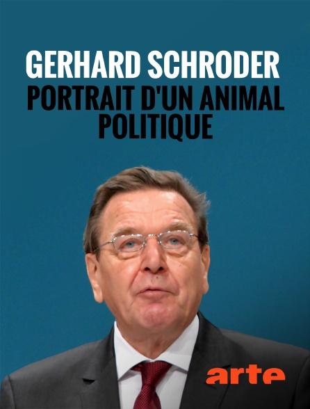 Arte - Gerhard Schröder : portrait d'un animal politique