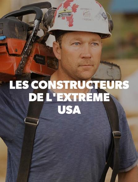 Les constructeurs de l'extrême USA