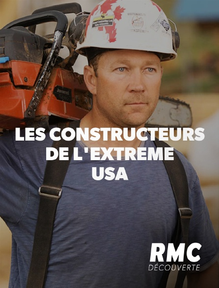 RMC Découverte - Les constructeurs de l'extrême USA