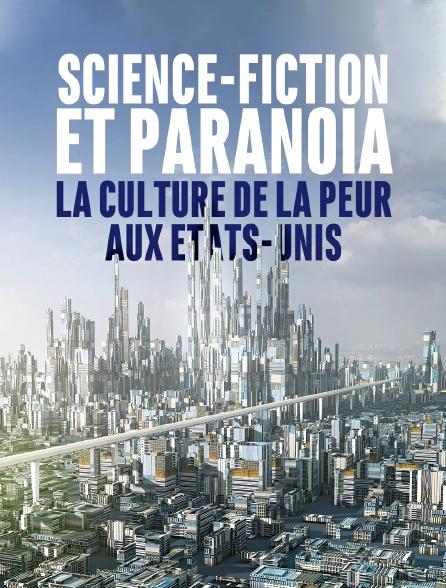Science-fiction et paranoïa, la culture de la peur aux Etats-Unis