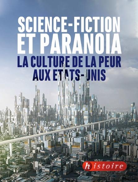 Histoire - Science-fiction et paranoïa, la culture de la peur aux Etats-Unis