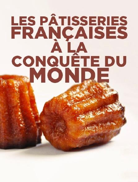 Les pâtisseries françaises à la conquête du monde