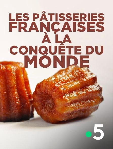 France 5 - Les pâtisseries françaises à la conquête du monde