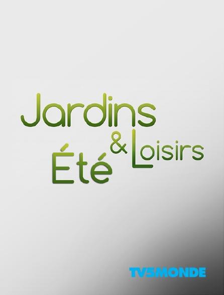 TV5MONDE - Jardins et loisirs : été