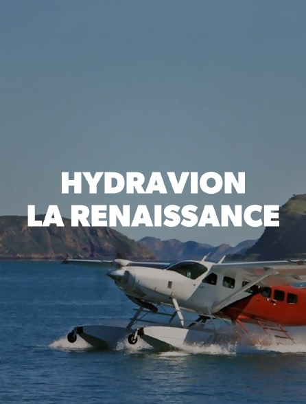 Hydravion, la renaissance