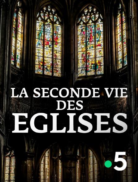 France 5 - La seconde vie des églises