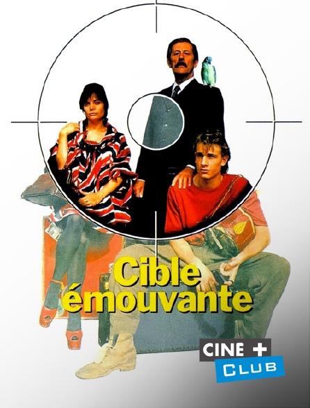 Ciné+ Club - Cible émouvante