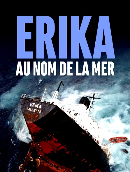 Erika, au nom de la mer