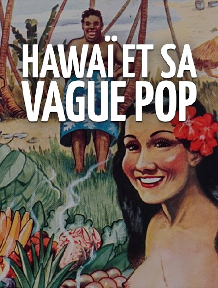 Hawaï et sa vague pop