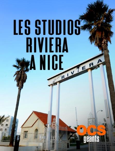 OCS Géants - Les studios Riviera à Nice