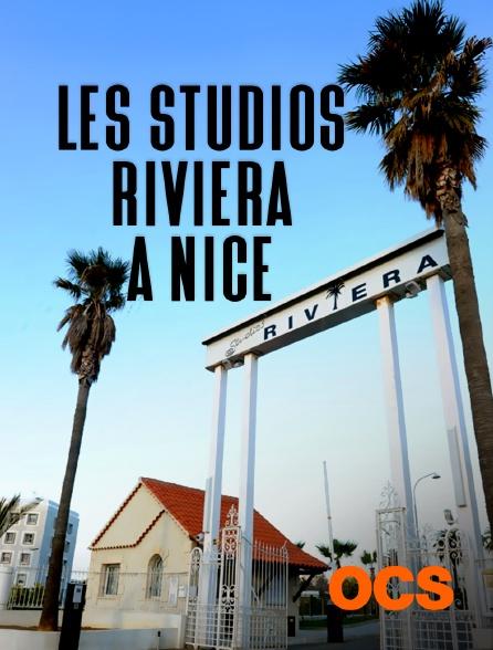 OCS - Les studios Riviera à Nice