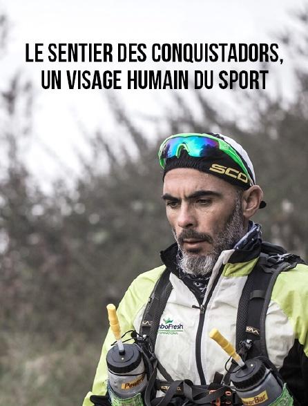 Le sentier des conquistadors, un visage humain du sport