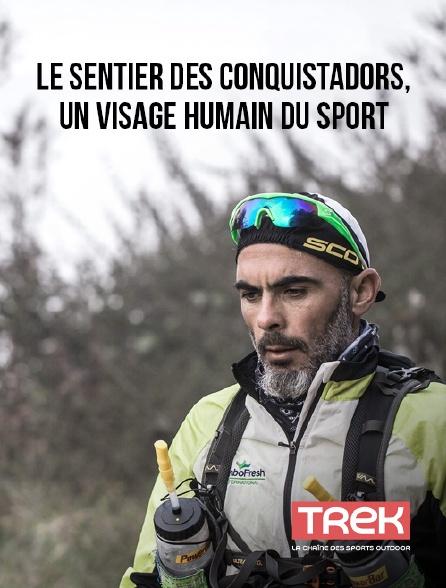 Trek - Le sentier des conquistadors, un visage humain du sport