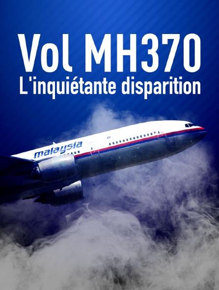 Vol MH370 : l'inquiétante disparition