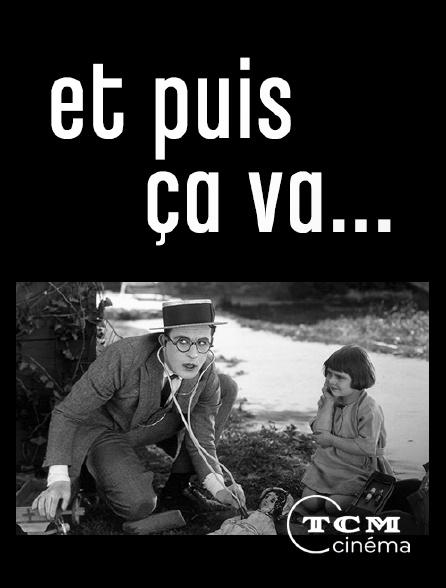 TCM Cinéma - Et puis ça va...