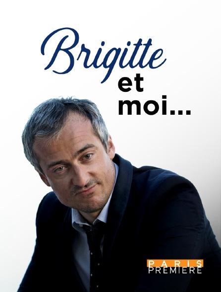 Paris Première - Brigitte et moi