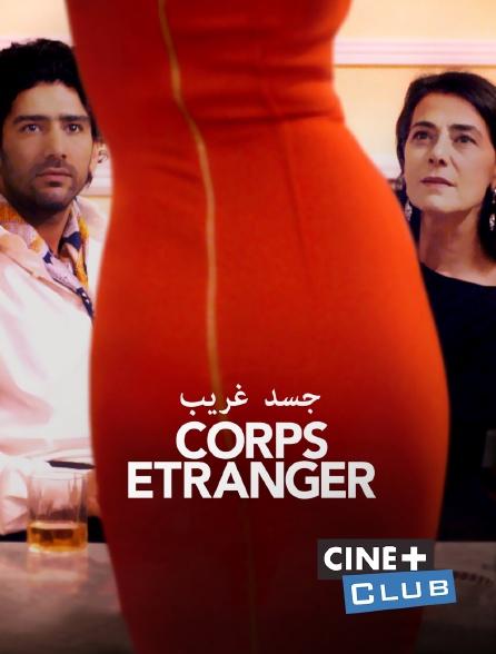 Ciné+ Club - Corps étranger