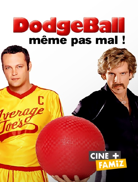 Ciné+ Famiz - Dodgeball, même pas mal !