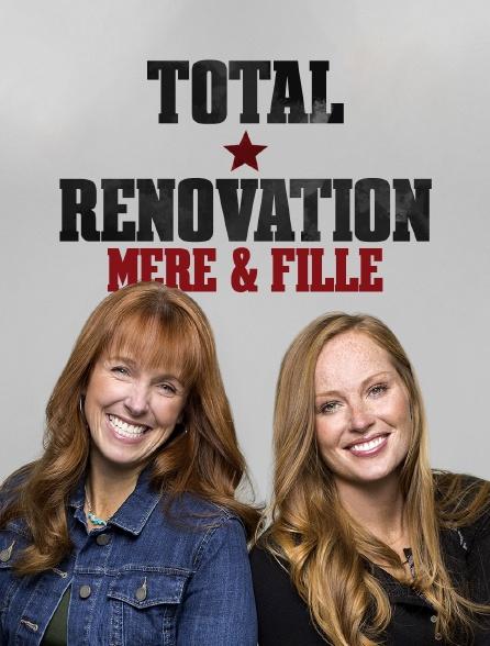 Total rénovation : Mère & fille