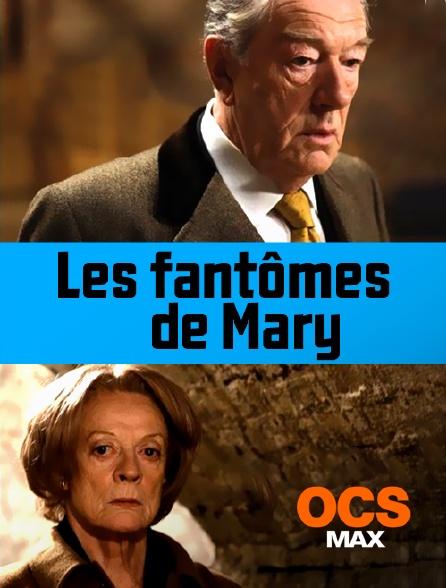 OCS Max - Les fantômes de Mary