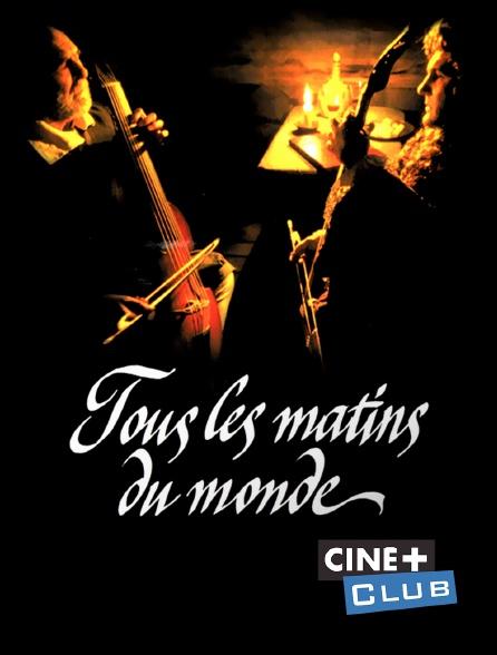 Ciné+ Club - Tous les matins du monde