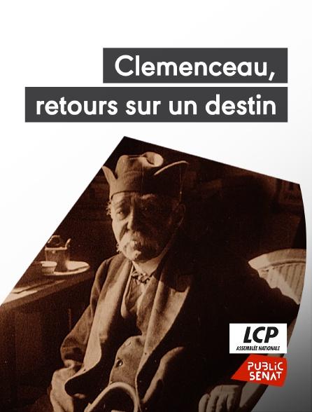 LCP Public Sénat - Clemenceau, retours sur un destin
