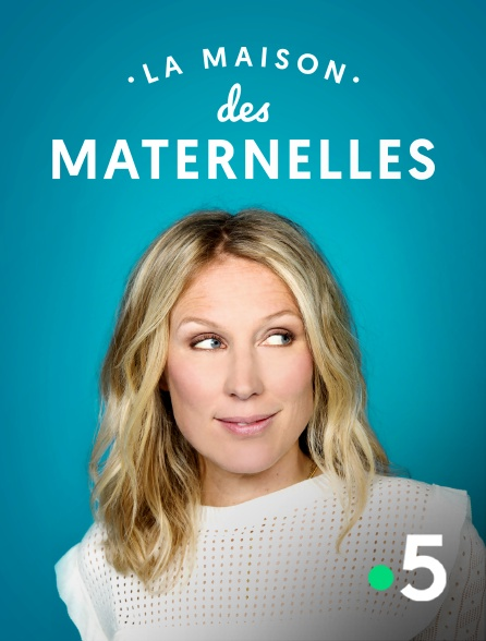 France 5 - La maison des Maternelles