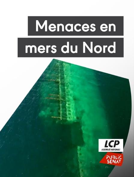 LCP Public Sénat - Menaces en mers du Nord
