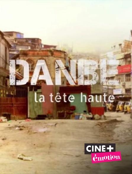 Ciné+ Emotion - Danbé, la tête haute