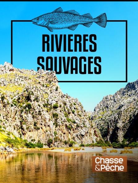Chasse et pêche - Rivières sauvages