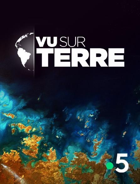 France 5 - Vu sur Terre