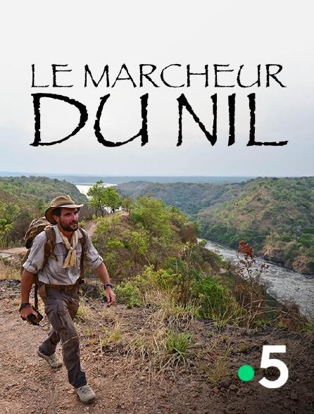 France 5 - Le marcheur du Nil