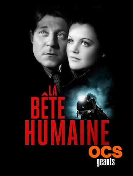 OCS Géants - La bête humaine