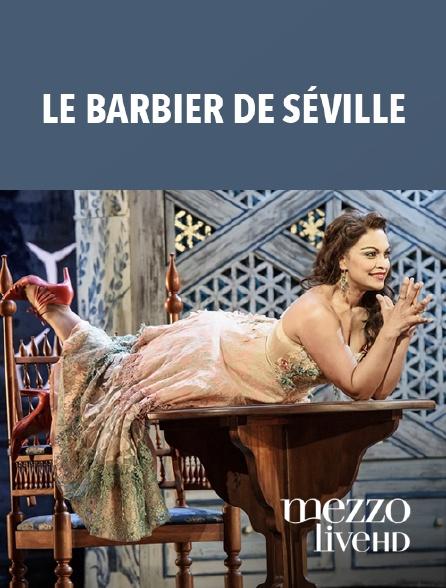 Mezzo Live HD - Le Barbier de Séville