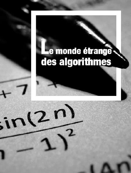 Le monde étrange des algorithmes