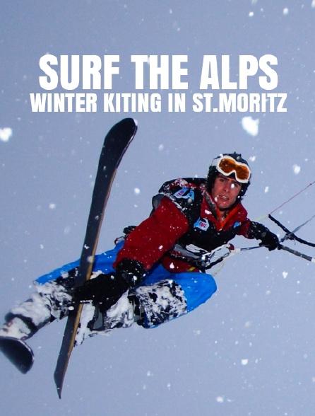 Surf the Alps : Winter Kiting in St Moritz