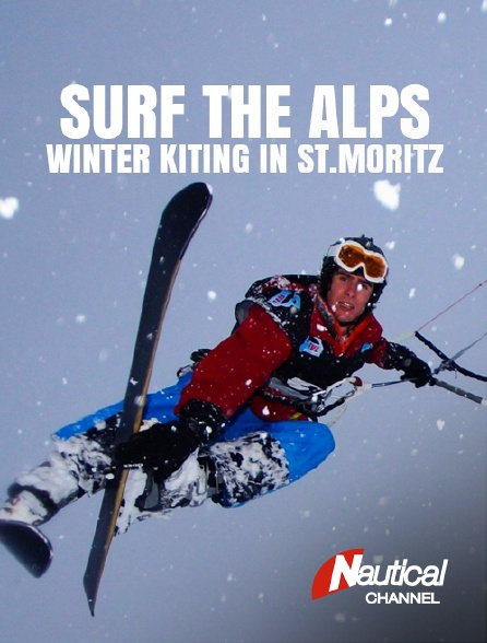 Nautical Channel - Surf the Alps : Winter Kiting in St Moritz