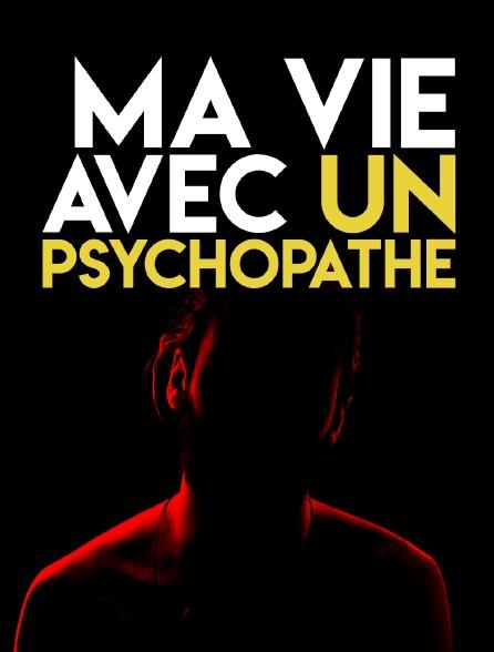 Ma vie avec un psychopathe