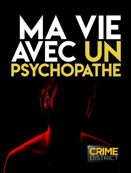 Crime District - Ma vie avec un psychopathe