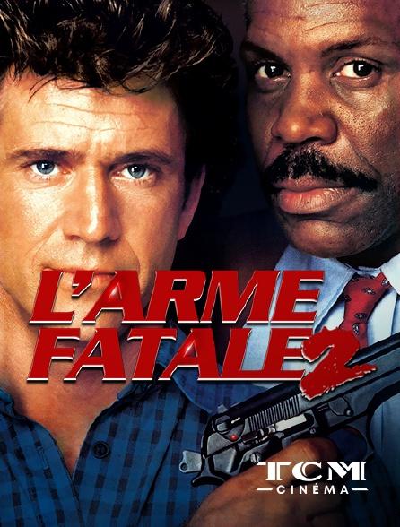 TCM Cinéma - L'arme fatale 2