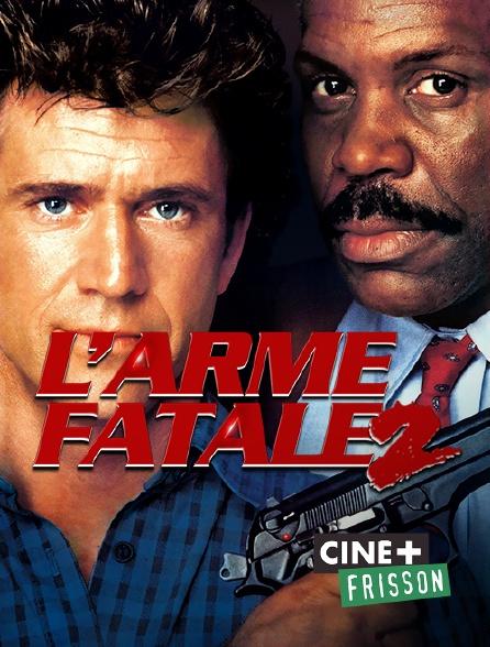 Ciné+ Frisson - L'arme fatale 2